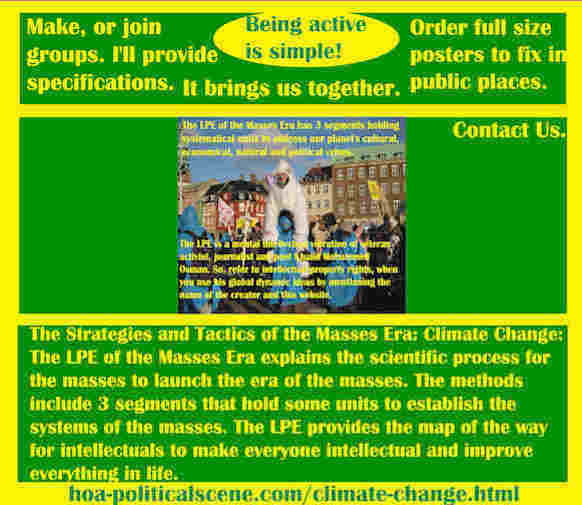 hoa-politicalscene.com/climate-change.html - The Strategies and Tactics of the Masses Era: Climate Change: Masses Era LPE 3 segments has systematical units to establish the systems of the masses.