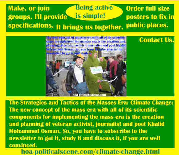 hoa-politicalscene.com/climate-change.html - Strategies & Tactics of Masses Era: Climate Change: Mass era new concept & components to implement mass era, created by activist Khalid Mohammed Osman. ®