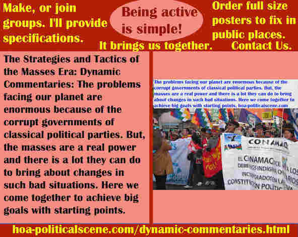 hoa-politicalscene.com/dynamic-commentaries.html - Strategies & Tactics of Masses Era: Dynamic Commentaries: Problems facing our planet are enormous because of classical political parties.