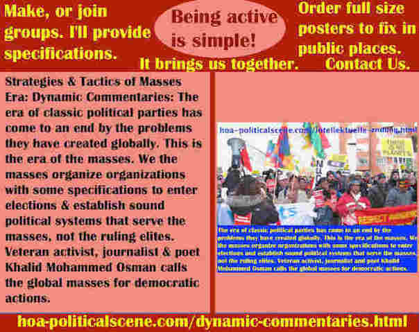 hoa-politicalscene.com/dynamic-commentaries.html - Strategies & Tactics of Masses Era: Dynamic Commentaries: Classic political parties' era has come to end by problems they have created globally.