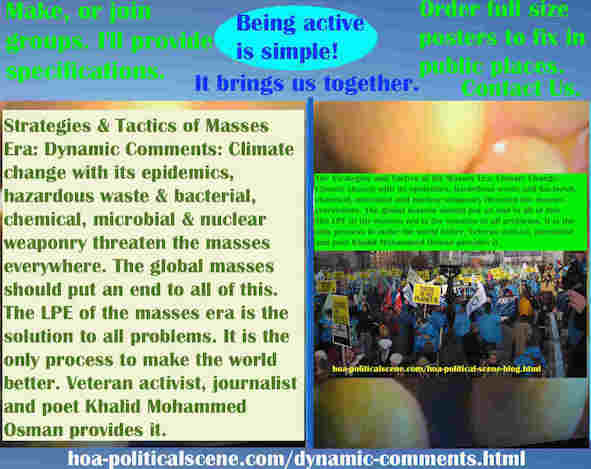 hoa-politicalscene.com/dynamic-comments.html - Strategies & Tactics of Masses Era: Dynamic Comments: Climate change, epidemics, waste & bacterial, chemical, nuclear weaponry threaten masses.