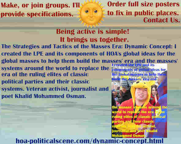 hoa-politicalscene.com/dynamic-concept.html - The Strategies and Tactics of the Masses Era: Dynamic Concept: I created Masses Era strategies & tactics for global masses to help them build masses era.