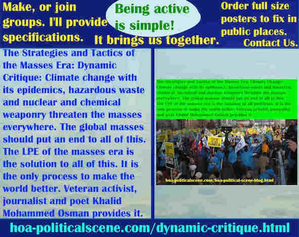 hoa-politicalscene.com/dynamic-critique.html - Strategies & Tactics of Masses Era: Dynamic Critique: Climate change, its epidemics, hazardous waste & nuclear & chemical weaponry threaten the masses.