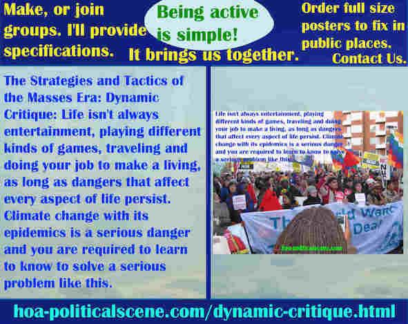 hoa-politicalscene.com/dynamic-critique.html - Strategies & Tactics of Masses Era: Dynamic Critique: Life isn't always entertaining, traveling & doing a job to make a living, as long as dangers exist.