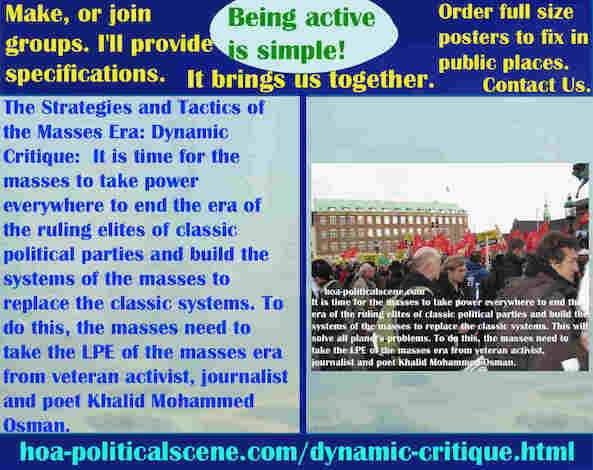 hoa-politicalscene.com/dynamic-critique.html - Strategies & Tactics of Masses Era: Dynamic Critique: It's time for masses to take power everywhere to end ruling elites of classic political parties.
