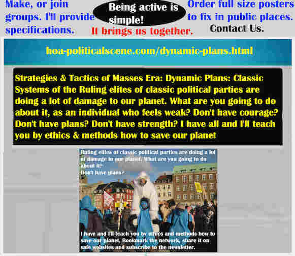 hoa-politicalscene.com/dynamic-plans.html - Strategies & Tactics of Masses Era: Dynamic Plans: Ruling elites of classic political parties are doin a lot of damage to our planet.