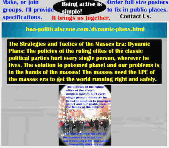 hoa-politicalscene.com/dynamic-plans.html - Strategies & Tactics of Masses Era: Dynamic Plans: The policies of the ruling elites of classic political parties hurt every person, wherever he lives.