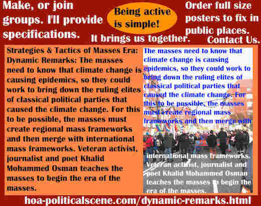 hoa-politicalscene.com/dynamic-remarks.html - Strategies & Tactics of Masses Era: Dynamic Remarks: Masses need to know that climate change is causing epidemics, so as to remove classic systems.