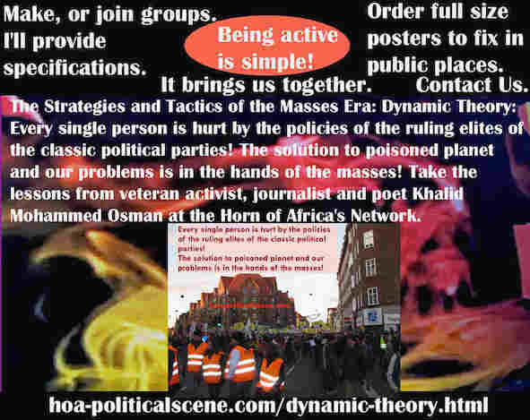 hoa-politicalscene.com/dynamic-theory.html - Strategies & Tactics of Masses Era: Dynamic Theory: Every single person is hurt by the policies of the ruling elites of the classic political parties!