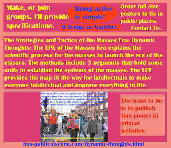 hoa-politicalscene.com/dynamic-thoughts.html - The Strategies and Tactics of the Masses Era: Dynamic Thoughts: Masses Era LPE 3 segments has systematical units to establish the systems of the masses.