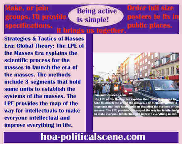 hoa-politicalscene.com/global-theory.html - The Strategies and Tactics of the Masses Era: Global Theory: Masses Era LPE 3 segments has systematical units to establish the systems of the masses.