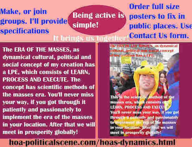 hoa-politicalscene.com/hoas-dynamics.html - Strategies & Tactics of HOA's Dynamics: MASSES ERA, cultural, political & social concept of my creation has a LPE of scientific methods of masses era.