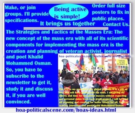 hoa-politicalscene.com/hoas-ideas.html - Strategies & Tactics of Masses Era: HOAs Ideas: Mass era new concept & components to implement mass era, created by activist Khalid Mohammed Osman. ®