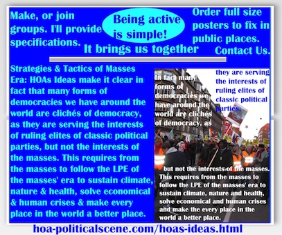 hoa-politicalscene.com/hoas-ideas.html - Strategies & Tactics of Masses Era: HOAs Ideas make it clear that many forms of democracies are clichés of democracy, serving interests of classic parties.