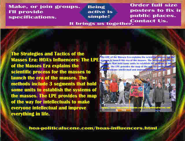 hoa-politicalscene.com/hoas-influencers.html - The Strategies and Tactics of the Masses Era: HOA's Influencers: Masses Era LPE 3 segments has systematical units to establish the systems of the masses.