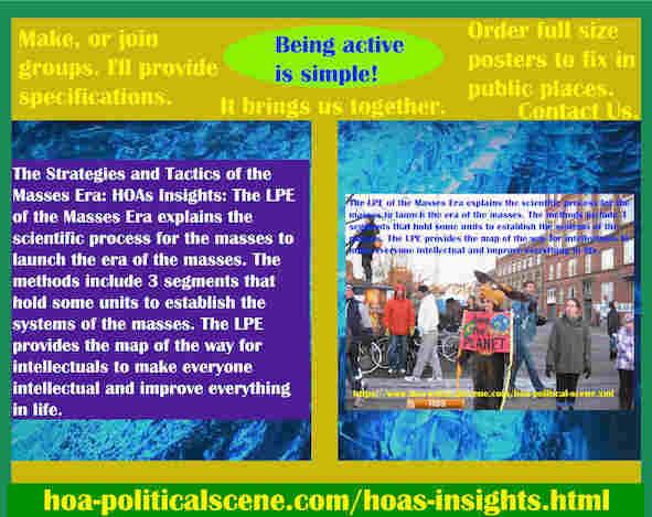 hoa-politicalscene.com/hoas-insights.html - Strategies & Tactics of Masses Era: HOA's Insights: Masses Era LPE 3 segments has systematical units to establish the systems of the masses.