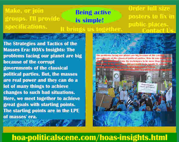hoa-politicalscene.com/hoas-insights.html - Strategies & Tactics of Masses Era: HOA's Insights: Problems facing our planet are big because of the corrupt governments of classical political parties.