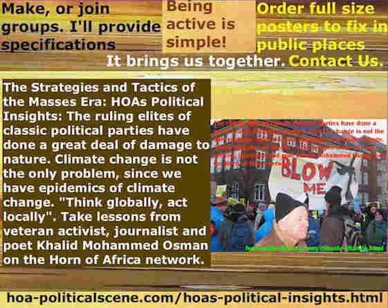 hoa-politicalscene.com/hoas-political-insights.html - Strategies & Tactics of Masses Era: HOA's Political Insights: Ruling elites of classic political parties do a great deal of damage to nature.