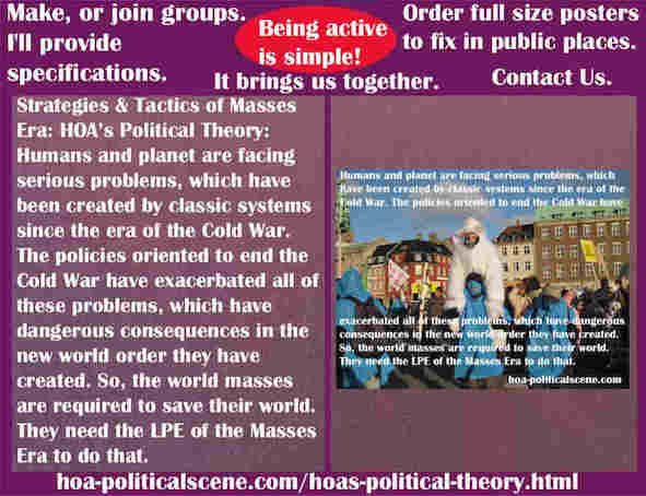 hoa-politicalscene.com/hoas-political-theory.html - The Strategies and Tactics of the Masses Era: HOA's Political Theory: Humans and planet are facing serious problems, created by classic systems.
