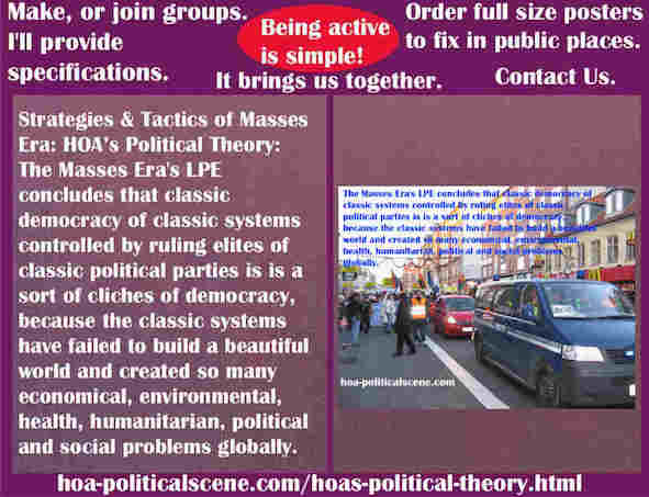hoa-politicalscene.com/hoas-political-theory.html - Strategies & Tactics of Masses Era: HOA's Political Theory: Masses Era's LPE concludes that classic systems are failed to address their problems.