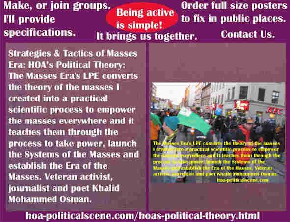 hoa-politicalscene.com/hoas-political-theory.html - Strategies & Tactics of Masses Era: HOA's Political Theory: Mass Era's LPE converts theory of masses I created into a practical scientific process.