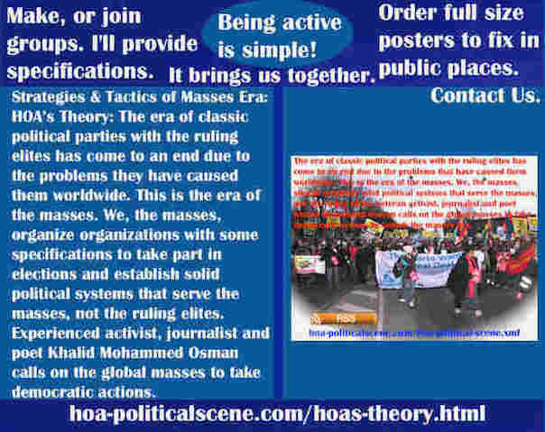 hoa-politicalscene.com/hoas-theory.html - Strategies & Tactics of Masses Era: HOA's Theory: Classic political parties' ruling elites era has come to an end due to problems caused them worldwide.