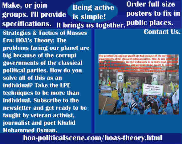 hoa-politicalscene.com/hoas-theory.html - Strategies & Tactics of Masses Era: HOA's Theory: problems facing our planet are big because of the corrupt governments of the classical political parties.