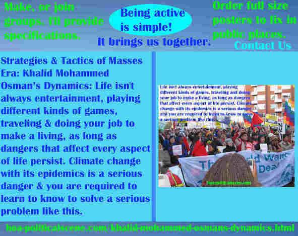 hoa-politicalscene.com/khalid-mohammed-osmans-dynamics.html - Strategies & Tactics of Masses Era: Khalid Mohammed Osman's Dynamics: Life isn't always as you think, as long as dangers exist.