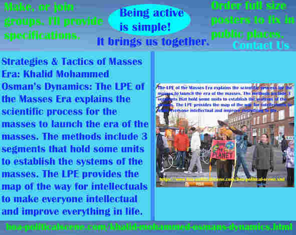 hoa-politicalscene.com/khalid-mohammed-osmans-dynamics.html - Strategies & Tactics of Masses Era: Khalid Mohammed Osman's Dynamics: Masses Era LPE 3 segments, units ensure mass systems.