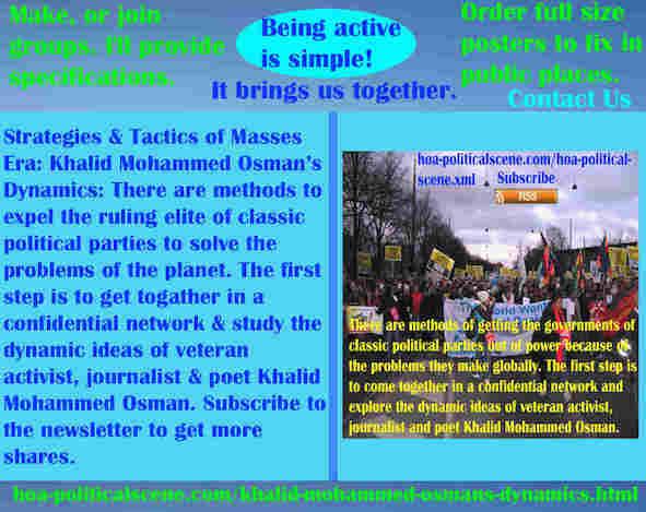 hoa-politicalscene.com/khalid-mohammed-osmans-dynamics.html - Strategies & Tactics of Masses Era: Khalid Mohammed Osman's Dynamics: Methods to expel governments of classic parties.
