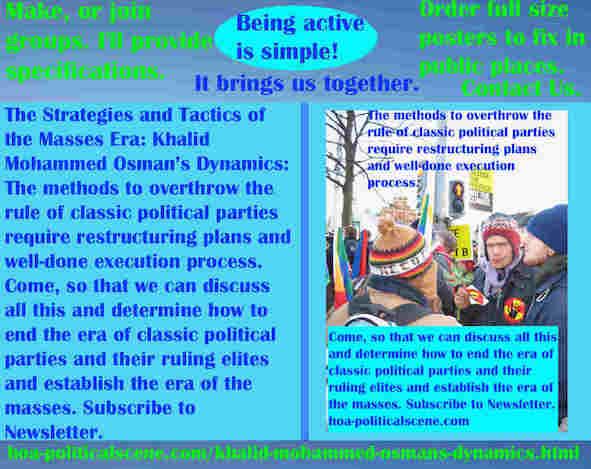 hoa-politicalscene.com/khalid-mohammed-osmans-dynamics.html - Strategies & Tactics of Masses Era: Khalid Mohammed Osman's Dynamics: Methods to overthrow classic political parties.
