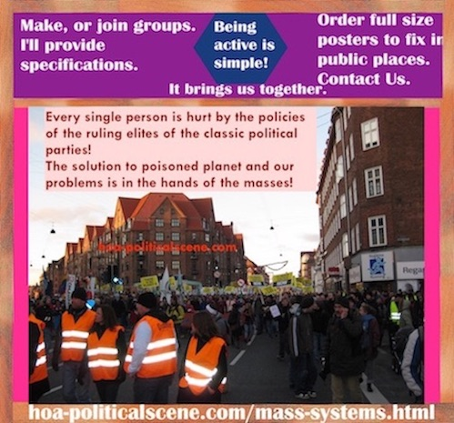 hoa-politicalscene.com/mass-systems.html - Strategies & Tactics of Mass Systems: Every single person is hurt by the policies of the ruling elites of the classic political parties.