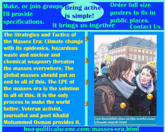 hoa-politicalscene.com/masses-era.html - The Strategies and Tactics of the Masses Era: Climate change with its epidemics, hazardous waste and nuclear and chemical weaponry threaten the masses.