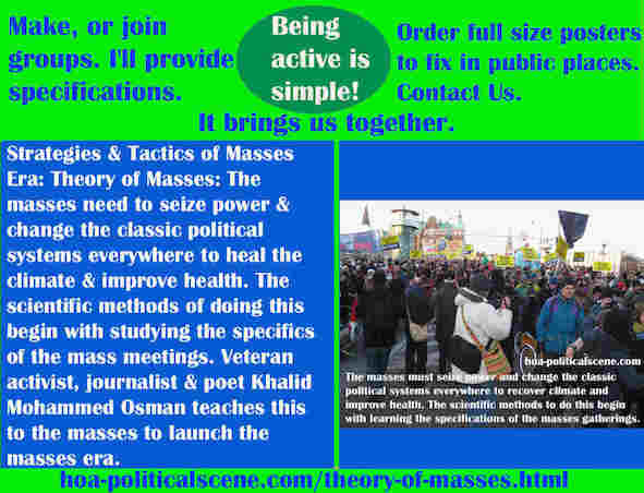 hoa-politicalscene.com/theory-of-masses.html - Strategies & Tactics of Masses Era: Theory of Masses: Masses need to seize power & change classic political systems to heal the climate & improve health.