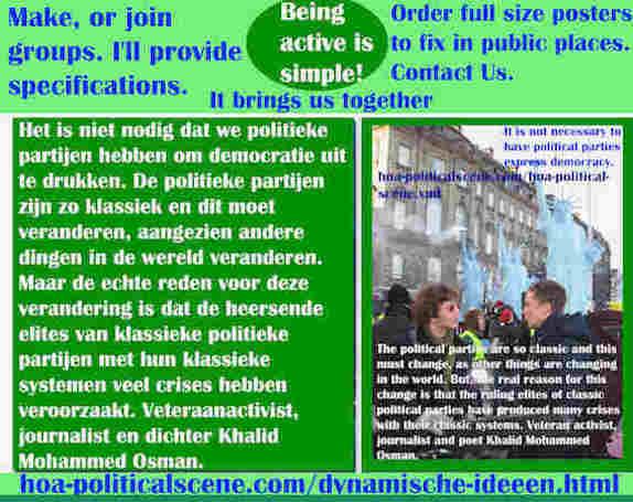 hoa-politicalscene.com/dynamische-ideeen.html - Dynamische ideeën: Het is niet nodig dat we politieke partijen hebben om democratie uit te drukken. De politieke partijen zijn zo klassiek en dit...
