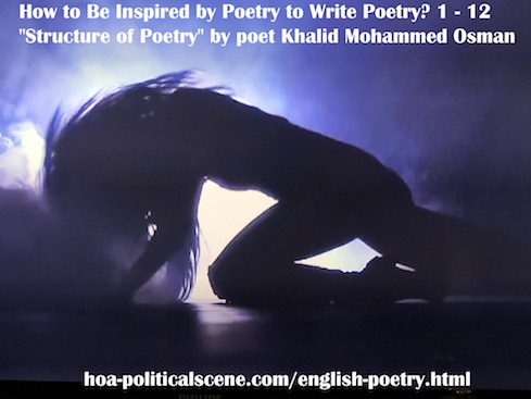 hoa-politicalscene.com/english-poetry.html - English Poetry: How to Be Motivated by Poetry to Write Poetry? by veteran activist, journalist and poet Khalid Mohammed Osman.