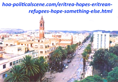Eritrea Hopes, Eritrean Refugees Hope Something Else: It is insane to flee this lovely paradise such as Asmara.