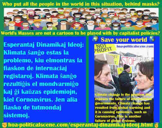 hoa-politicalscene.com/esperantaj-dinamikaj-ideoj.html - Esperantaj Dinamikaj Ideoj: Klimata ŝanĝo estas la problemo, kiu elmontras la fiaskon de internaciaj registaroj. Klimata ŝanĝo rezultiĝis ...