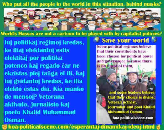 hoa-politicalscene.com/esperantaj-dinamikaj-ideoj.html - Esperantaj Dinamikaj Ideoj: Iuj politikaj reĝimoj kredas, ke iliaj elektantoj estis elektitaj por politika potenco kaj regado ĉar ne ...
