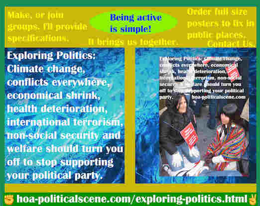 hoa-politicalscene.com/exploring-politics.html - Exploring Politics: Climate change, conflicts, economic shrink, health deterioration, social security should stop you supporting your political party.