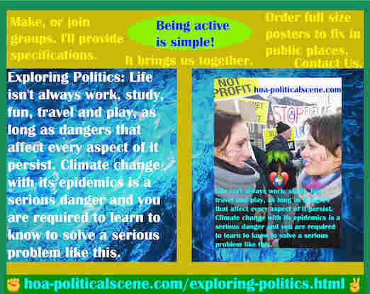 hoa-politicalscene.com/exploring-politics.html - Exploring Politics: Life isn't always work, study, fun, travel and play, as long as dangers that affect every aspect of it persist.