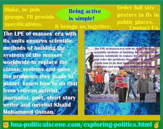 hoa-politicalscene.com/exploring-politics.html - Exploring Politics: LPE of masses' era with its units ensures scientific methods of building the systems of the masses to replace the classic systems.