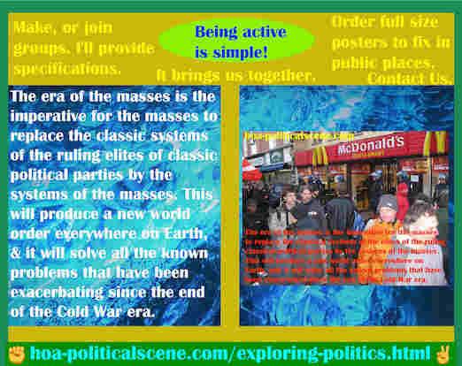 hoa-politicalscene.com/exploring-politics.html - Exploring Politics: Masses Era is imperative for masses to replace classic systems' ruling elites of the classic political parties by mass systems.