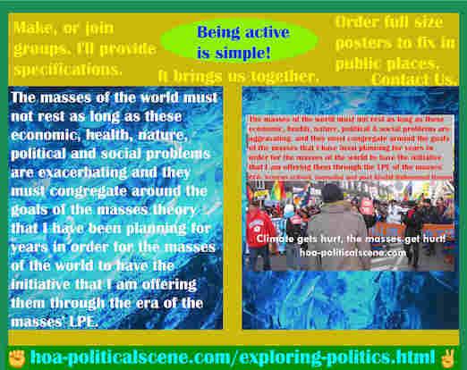 hoa-politicalscene.com/exploring-politics.html - Exploring Politics: World's masses must not rest as long as economic, health, nature, political and social problems are exacerbating.