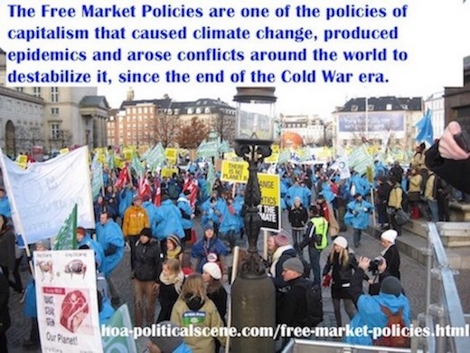 hoa-politicalscene.com/free-market-policies.html - Free Market Policies: are one of the policies that caused climate change, produced epidemics & arose conflicts around the world to destabilize it.