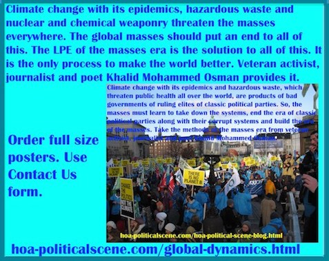 hoa-politicalscene.com/global-dynamics.html - Global Dynamics: Climate change with its epidemics, hazardous waste and nuclear and chemical weaponry threaten the masses everywhere.