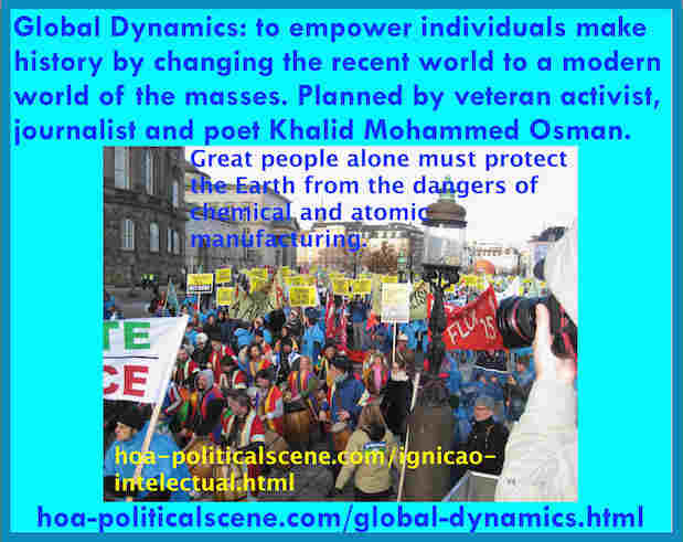 hoa-politicalscene.com/global-dynamics.html - Global Dynamics: to empower individuals make history by changing the recent world to a modern world of the masses. Planned by Khalid Mohammed Osman.