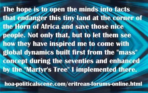 hoa-politicalscene.com/eritrean-forums-online.html: Eritrean Forums Online: Hope to open the minds into facts that endanger this tiny land at the corner of Horn of Africa & save those nice people.