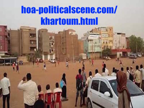 hoa-politicalscene.com/khartoum.html - Khartoum knows no secrets! even when football leagues play on the new suburbs.