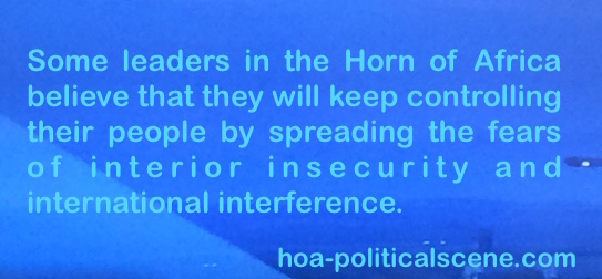 hoa-politicalscene.com - Horn of Africa: Some leaders believe they will keep longer in power by spreading the fears of interior insecurity and international interference.